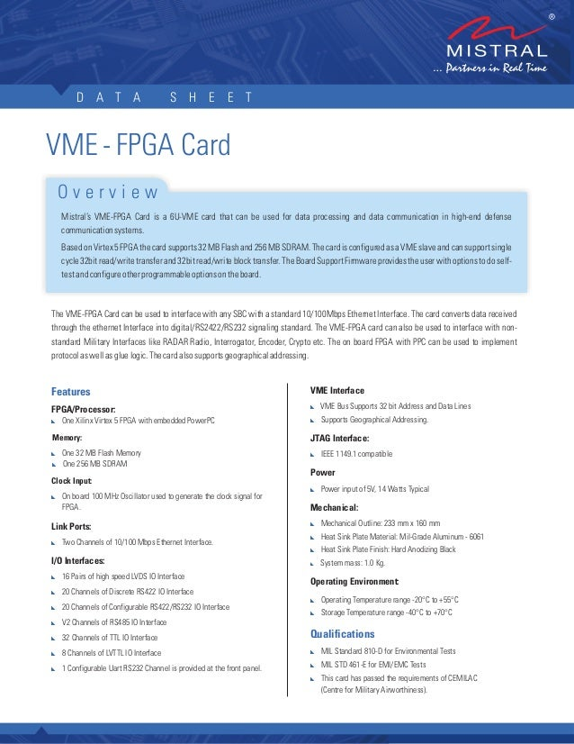 D A T A S H E E TVME - FPGA CardMistral's VME-FPGA Card is a 6U-VME card that can be used for data processing and data com...