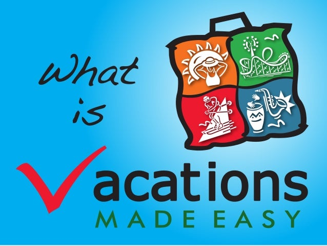 Vacations Made Easy specializes in helping you create your next memorable vacation package! Begin by choosing your destina...