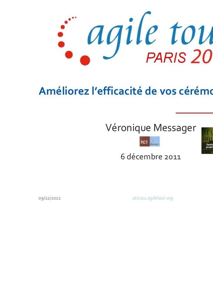 Améliorez l'efficacité de vos cérémonies agiles             Véronique Messager                6 décembre 201109/12/2011   ...