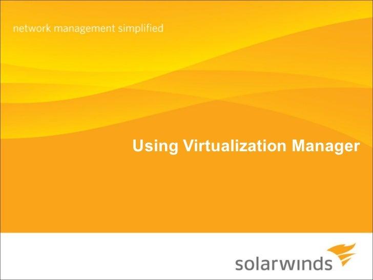 Using Virtualization Manager