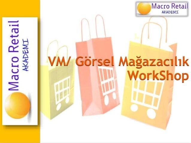 VM/ Görsel Mağazacılık WorkShop