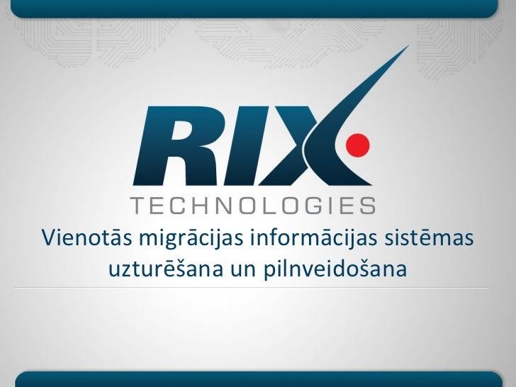 Vienotās migrācijas informācijas sistēmas      uzturēšana un pilnveidošana