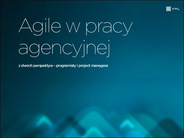 z dwóch perspektyw - programisty i project managera Agile w pracy agencyjnej