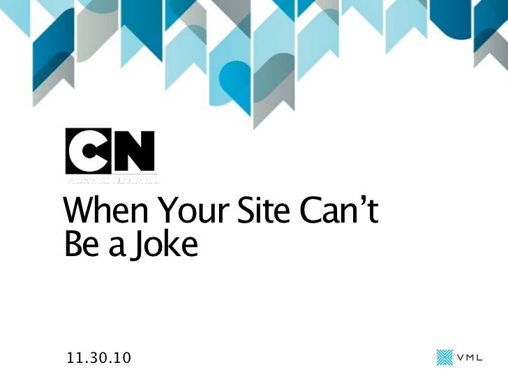 When Your Site Can'tBe a Joke11.30.10