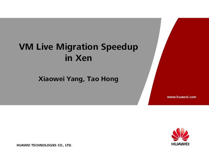 Security Level: VM Live Migration Speedup          in Xen           Xiaowei Yang, Tao Hong                                ...