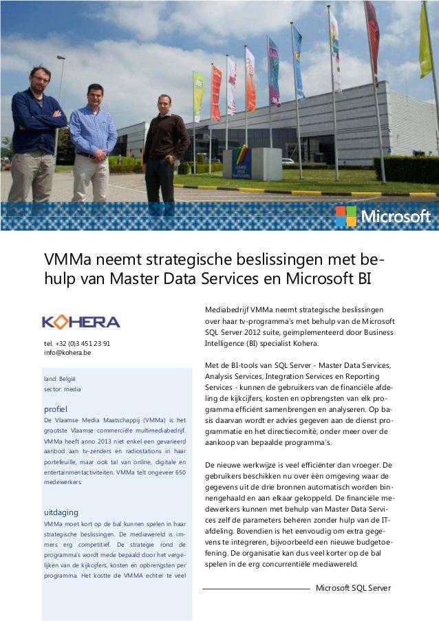 VMMa neemt strategische beslissingen met behulp van Master Data Services en Microsoft BI  tel. +32 (0)3 451 23 91 info@koh...
