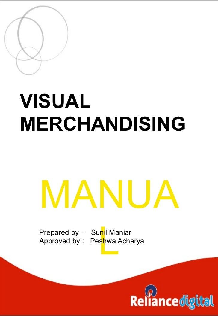 VISUALMERCHANDISING MANUA   L Prepared by : Sunil Maniar Approved by : Peshwa Acharya