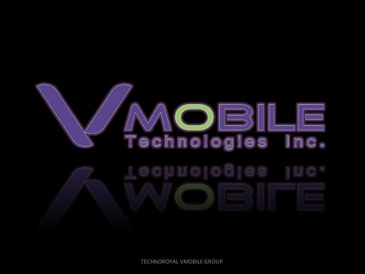 TECHNOROYAL VMOBILE GROUP