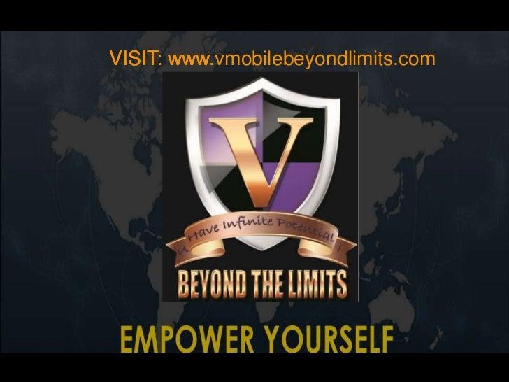 VISIT: www.vmobilebeyondlimits.com       www       www.