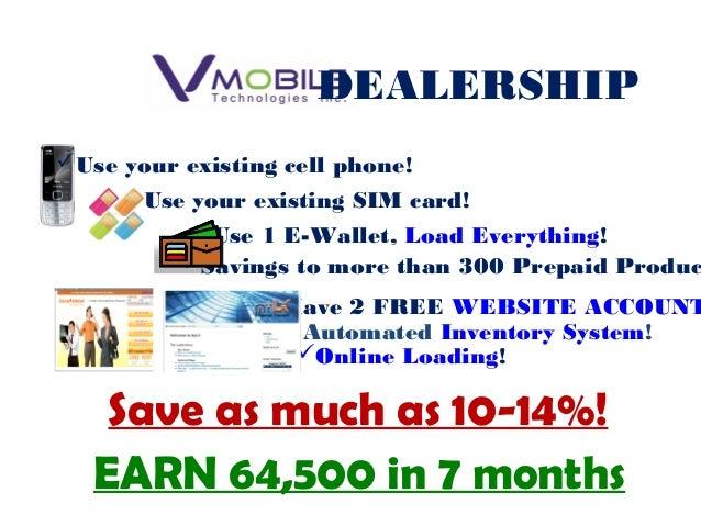 Dealers can reload their VMobile Load Wallet thru: VMobile Office Dealer to Dealer TransfersOr deposit to VMobile Accounts...