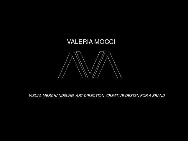 VISUAL MERCHANDISING ART DIRECTION CREATIVE DESIGN FOR A BRAND VALERIA MOCCI