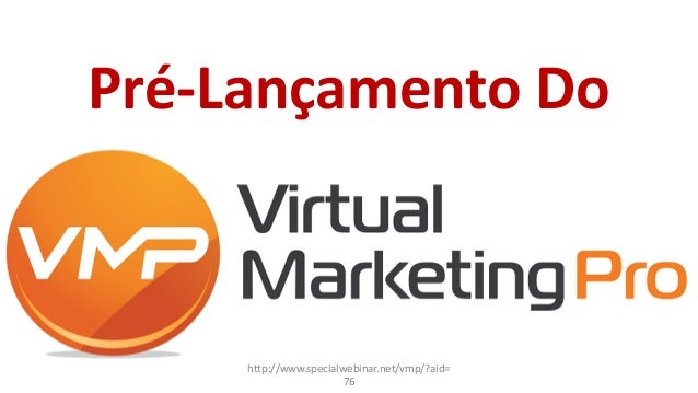 Pré-Lançamento Do http://www.specialwebinar.net/vmp/?aid= 76