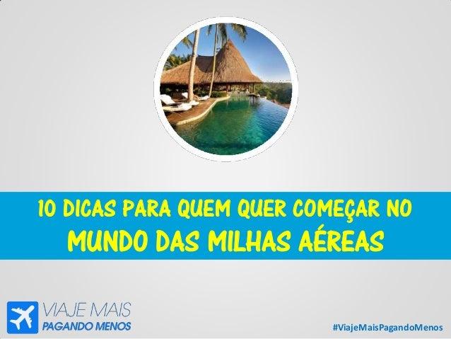 #ViajeMaisPagandoMenos 10 DICAS PARA QUEM QUER COMEÇAR NO MUNDO DAS MILHAS AÉREAS