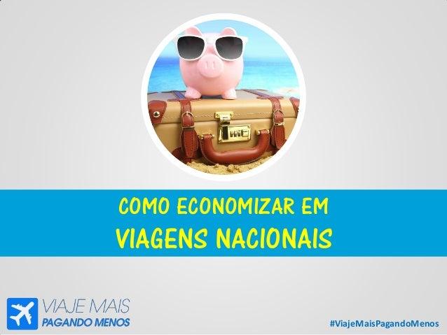 #ViajeMaisPagandoMenos COMO ECONOMIZAR EM VIAGENS NACIONAIS