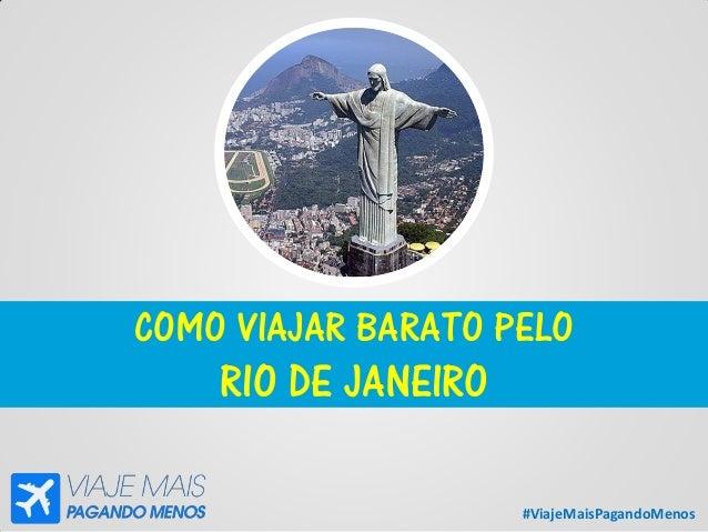 #ViajeMaisPagandoMenos COMO VIAJAR BARATO PELO RIO DE JANEIRO