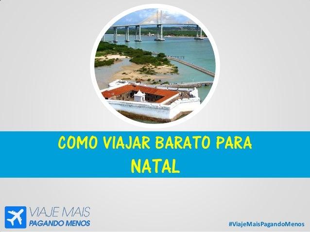 #ViajeMaisPagandoMenos COMO VIAJAR BARATO PARA NATAL