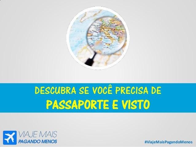 #ViajeMaisPagandoMenos DESCUBRA SE VOCÊ PRECISA DE PASSAPORTE E VISTO