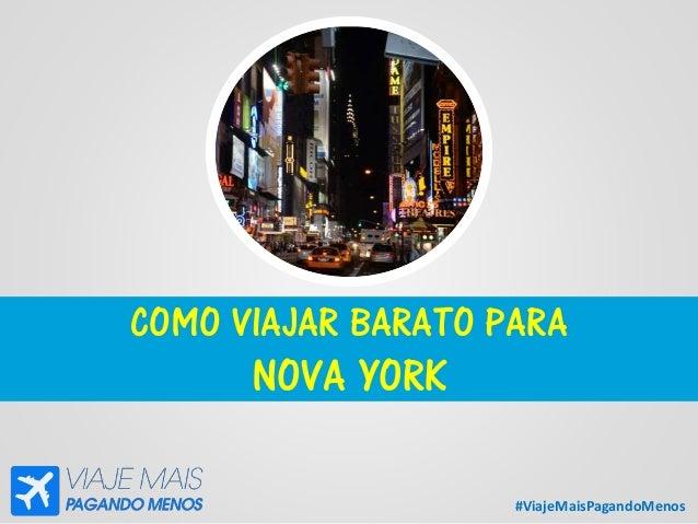 #ViajeMaisPagandoMenos COMO VIAJAR BARATO PARA NOVA YORK