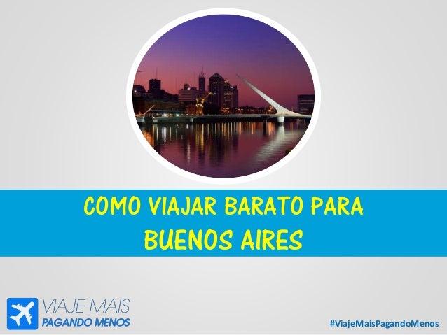 #ViajeMaisPagandoMenos COMO VIAJAR BARATO PARA BUENOS AIRES