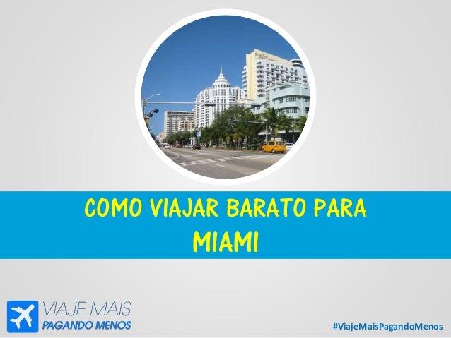 #ViajeMaisPagandoMenos COMO VIAJAR BARATO PARA MIAMI