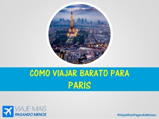 #ViajeMaisPagandoMenos COMO VIAJAR BARATO PARA PARIS
