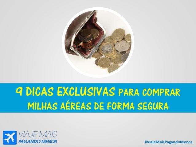 #ViajeMaisPagandoMenos 9 DICAS EXCLUSIVAS PARA COMPRAR MILHAS AÉREAS DE FORMA SEGURA