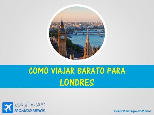 #ViajeMaisPagandoMenos COMO VIAJAR BARATO PARA LONDRES