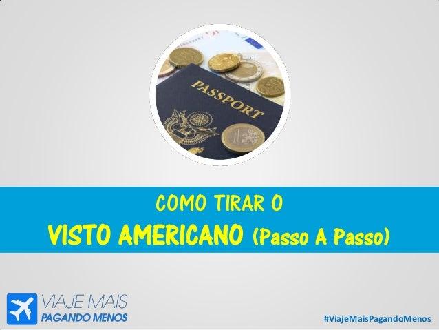 #ViajeMaisPagandoMenos COMO TIRAR O VISTO AMERICANO (Passo A Passo)