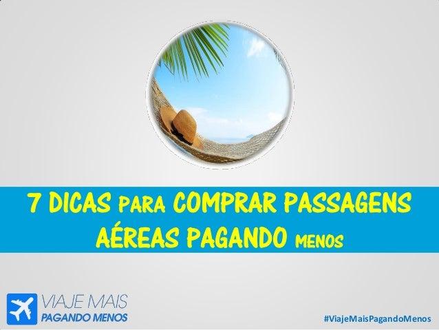 #ViajeMaisPagandoMenos 7 DICAS PARA COMPRAR PASSAGENS AÉREAS PAGANDO MENOS