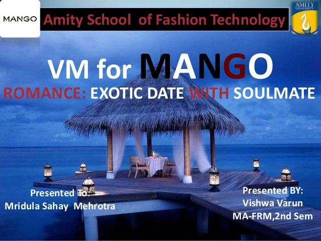 Amity School of Fashion Technology VM for MANGO Presented To: Mridula Sahay Mehrotra Presented BY: Vishwa Varun MA-FRM,2nd...