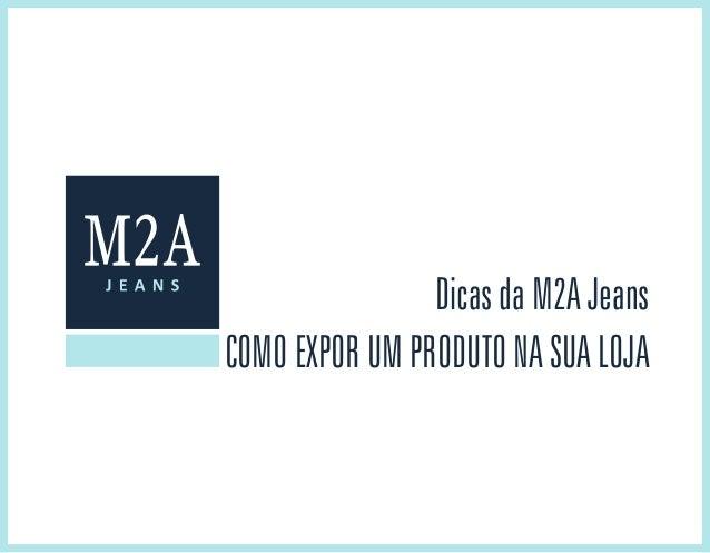 Como expor um produto na sua loja Dicas da M2A Jeans