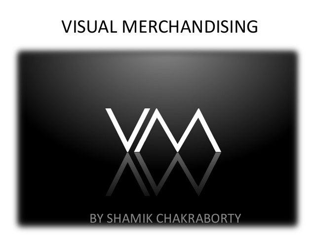 VISUAL MERCHANDISING BY SHAMIK CHAKRABORTY
