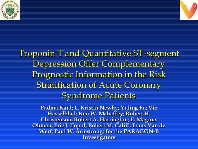 Troponin T and Quantitative ST-segmentTroponin T and Quantitative ST-segment Depression Offer ComplementaryDepression Offe...