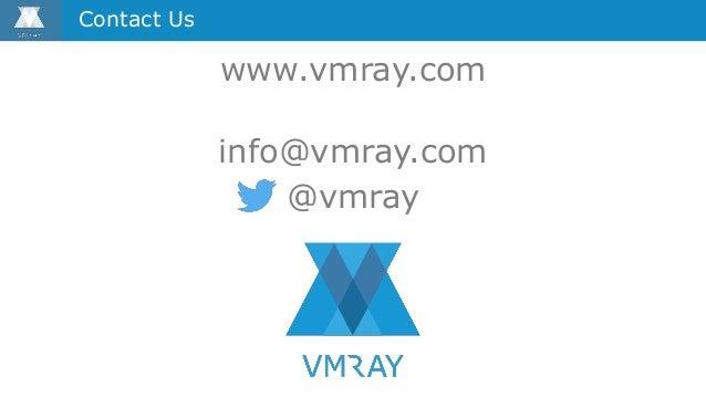 www.vmray.com info@vmray.com @vmray Contact Us