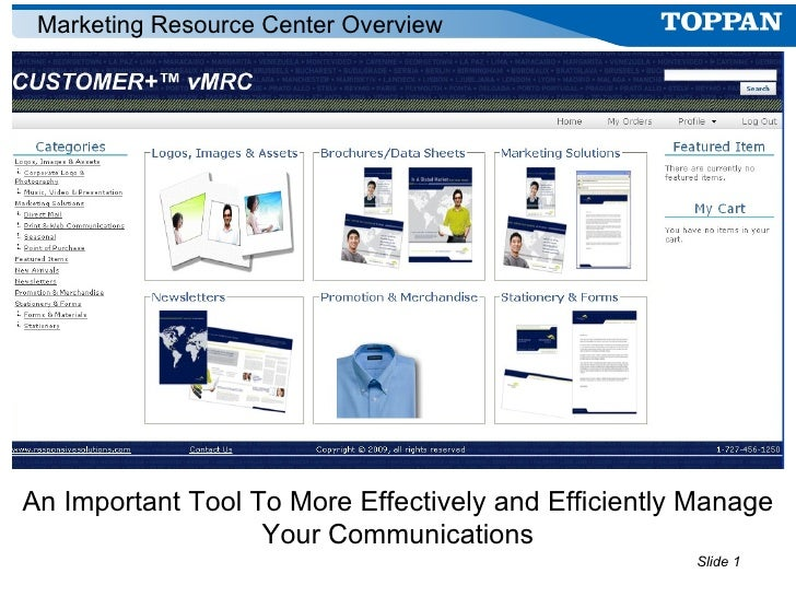 An Important Tool To More Effectively and Efficiently Manage Your Communications Marketing Resource Center Overview