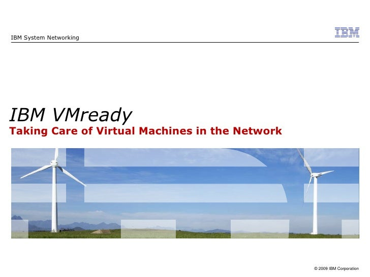 Virtual Machine aware Networking<br />VMready™<br />BLADE Network Technologies<br />