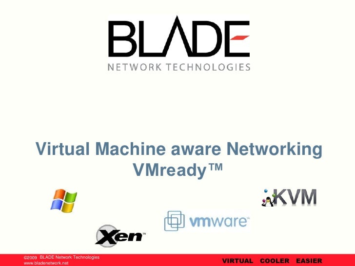 VMready™ product update for BLADEOS 6.1<br />BLADE Network Technologies | Confidential<br />