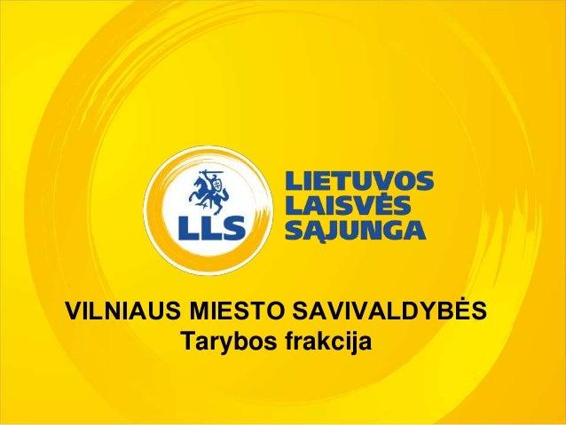 VILNIAUS MIESTO SAVIVALDYBĖS Tarybos frakcija