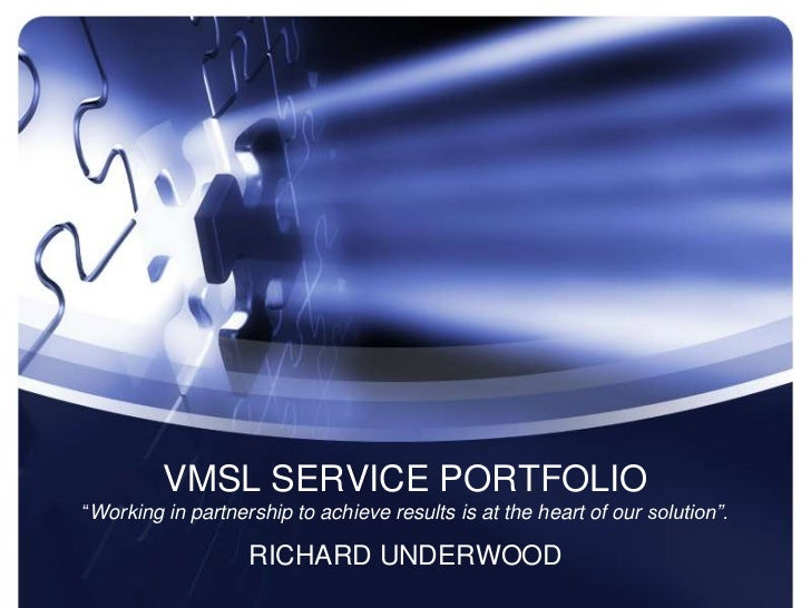 """VMSL SERVICE PORTFOLIO """"Working in partnership to achieve results is at the heart of our solution"""".<br />RICHARD UNDERWOOD..."""