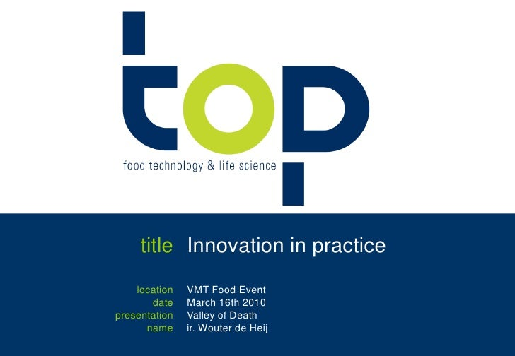 title<br />Innovation in practice<br />location<br />date<br />presentation<br />name<br />VMT Food Event<br />March 16th ...