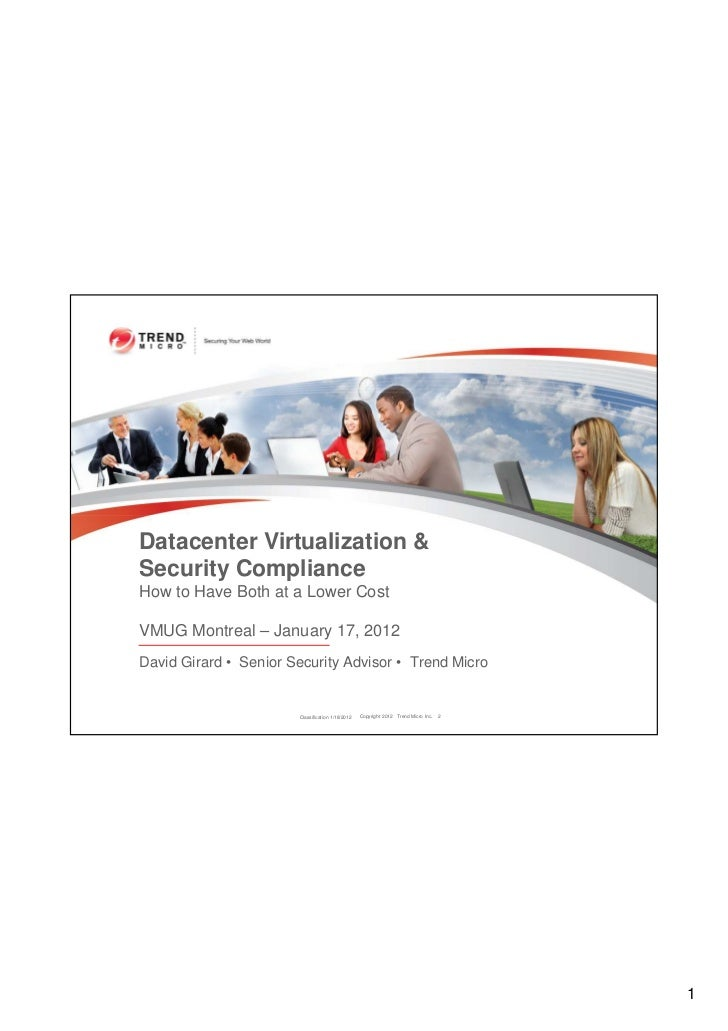 Datacenter Virtualization &Security ComplianceHow to Have Both at a Lower CostVMUG Montreal – January 17, 2012David Girard...