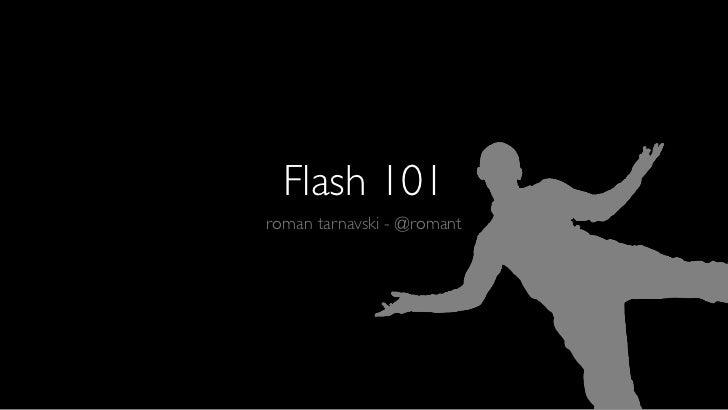 Flash 101roman tarnavski - @romant