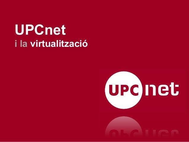 UPCnet i la virtualització