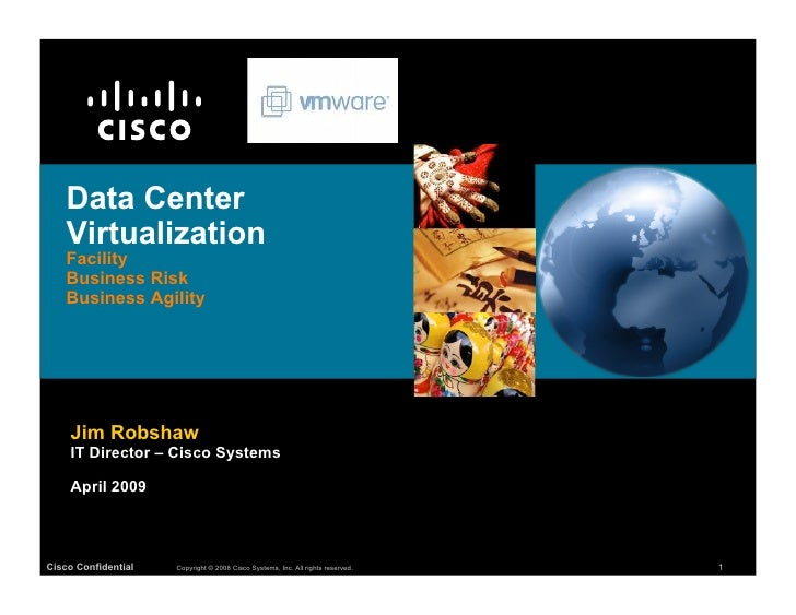Data Center     Virtualization     Facility     Business Risk     Business Agility         Jim Robshaw     IT Director – C...
