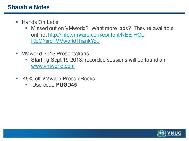 5 Sharable Notes  Hands On Labs  Missed out on VMworld? Want more labs? They're available online: http://info.vmware.com...