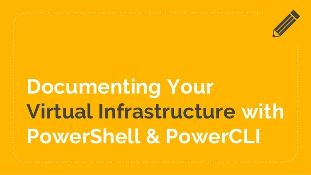 Documenting Your Virtual Infrastructure with PowerShell