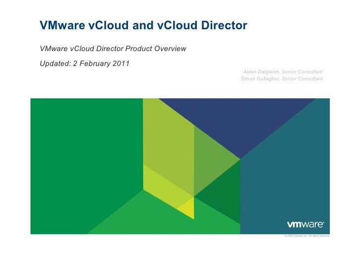 VMware vCloud and vCloud DirectorVMware vCloud Director Product OverviewUpdated: 2 February 2011                          ...