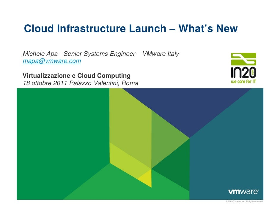 Cloud Infrastructure Launch – What's NewMichele Apa - Senior Systems Engineer – VMware Italymapa@vmware.comVirtualizzazion...