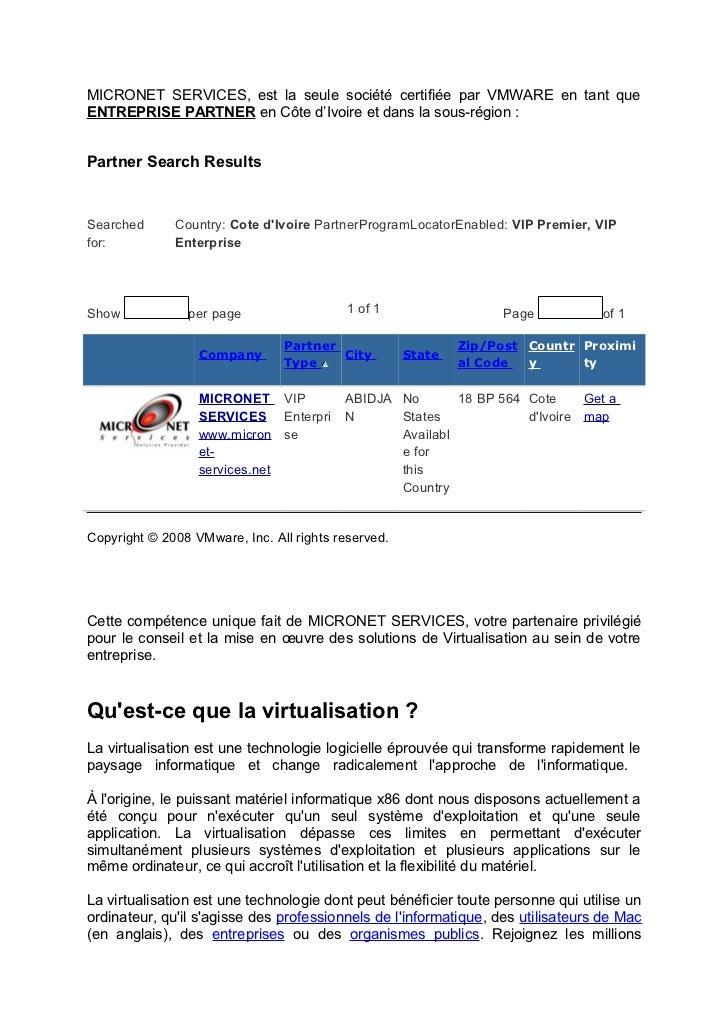MICRONET SERVICES, est la seule société certifiée par VMWARE en tant queENTREPRISE PARTNER en Côte d'Ivoire et dans la sou...