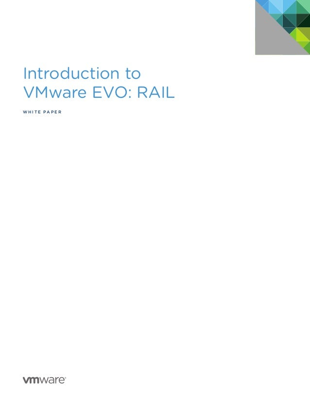 Introduction to  VMware EVO: RAIL  Whit e Pap er